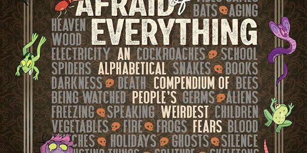 A storybook for eight-year-olds, and it's all about 'fear'! It's Afraid of Everything, from IDW. Adam Tierney writes this Alphabetical Compendium of People's Weirdest Fears, and sure enough, Tierney starts […]