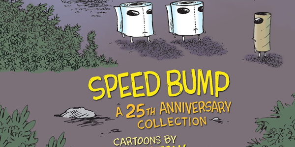 If you're in the mood for page after page of laughs, here's your chance. Pick up Speed Bump, A 25th Anniversary Collection, from IDW. For those of us unfamiliar with […]