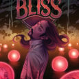 "Bliss #1, isn't the happy place you've always dreamt of. ""Blissful, peaceful, easy-going"" are not words to describe this new Image title."