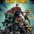 Dark Nights: Death Metal #1 Set to Return in a Second Printing! Demand for DCeased: Dead Planet Increases! Third Printing of the Sold-Out Debut Issue Arrives August 11