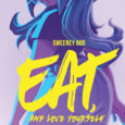 BOOM! Studios bring you a graphic novel about a girl who appreciates her body and confidence in Eat and Love Yourself.
