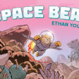 BOOM! Studios releases a sci-fi adventure comic about a bear who's lost and ventures on another planet in Space Bear the graphic novel.