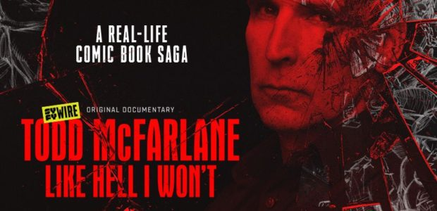 """""""TODD MCFARLANE: LIKE HELL I WON'T"""" ORIGINAL DOCUMENTARY KICKS OFF 'SYFY FAN FEST' ON JULY 25; ACCOMPANYING EXCLUSIVE CHARITY PARTNERSHIP WITH GOFUNDME OFFERS LIMITED EDITION AUTOGRAPHED MERCHANDISE — Produced in […]"""