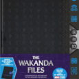 THE WAKANDA FILES: A TECHNOLOGICAL EXPLORATION OF THE AVENGERS AND BEYOND By Troy Benjamin | Available September 29, 2020