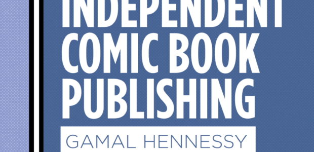 With a Foreword by HEAVY METAL executive editor Joseph P Illidge The success of indie comics like THE WALKING DEAD, SPAWN, and TEENAGE MUTANT NINJA TURTLES have inspired writers, artists […]