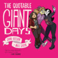BOOM! Studios release a special book based on the Giant Days graphic novel series which is The Quotable Giant Days book.