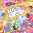 IDW Publishing releases a collaboration comic about the queerest people who literary are artists drawing short comics in Be Gay Do Comics the graphic novel.