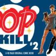 POP KILL #2 KICKSTARTER ONGOING