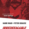 BOOM! Comics releases another superhero comic which is similar to the anti-hero comic but focuses on the alternative side in Irredeemable the graphic novel.