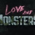 Paramount Pictures Debuts Trailer for Love and Monsters Premiering at Home on October 16, 2020 Starring Dylan O'Brien, Jessica Henwick, Michael Rooker and Ariana Greenblatt