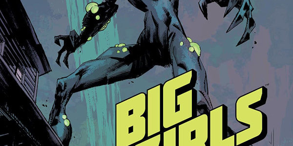Big Girls, the Image title about how men get big, go bad, and mutate in the future, stomps by the comic shop to toss down issue 3. This issue is […]