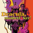 Image releases an orgy horror comic about how count Dracula actually has brides and betrays him in Dracula, Motherf**ker the graphic novel.