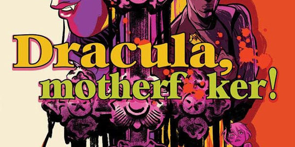 Image releases an orgy horror comic about how count Dracula actually has brides and betrays him in Dracula, Motherf**ker the graphic novel. So this is the comic that makes every […]