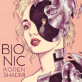 Bionic, an original graphic novel from IDW, deals with love and machinery. It's the mechanics at the heart of young lives, intertwined with engine oil, and Bionic implants.