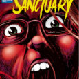 When things get dark, you seek sanctuary. But in this case, Dark Sanctuary, a new miniseries from Canada's Sandstone Comics, may not be the perfect refuge we would all wish […]