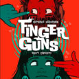 If you could make a gun from your fingers and shoot it? What then? Finger Guns, the monthly comic book from Vault, is now collected in a trade edition.