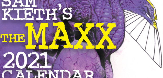 With 2 Exclusive Calendar Covers, Featuring All New Illustrations Strange, surreal and unforgettable, Sam Kieth's THE MAXX is a comic book unlike any other. Originally released by Image Comics from […]