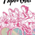 The Paper Girls, those intrepid time-traveling teens, have their third book and final book collection available this week from Image.