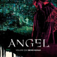 BOOM! Comics releases a graphic novel adaptation of an American spin-off from Buffy the Vampire Slayer series in the late 90s which is Angel: Being Human on its first volume.
