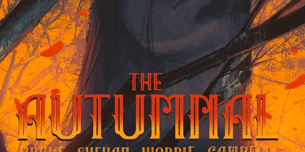 The Autumnal #4, from Vault Comics, brings our reading comfort down a notch and steps up the misty memories of mayhem. Ahem, this is a horror comic, written by Daniel […]