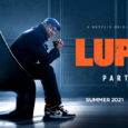Netflix today confirms original French series Lupin will return Summer 2021