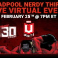 Marvel Unlimited Annual Plus members attend for free! Use #DeadpoolNerdy30 to follow along Deadpool's anniversary celebration all year long