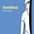 The winner of three awards from the Angouleme Comics Festival, the graphic novel Parenthesis is now available from IDW.
