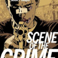 """As we return to the """"Scene of The Crime"""", literally, we are reading a rerelease of Ed Brubaker's graphic novel of the same name."""