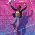Issue #3 of Abbott: 1973 continues the retro tale of the black female journalist, Abbott, in Detroit. She has a new boss and is digging into political corruption. Things are […]