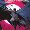 Batman: Urban Legends #1 descends to us from DC this week, with stories featuring Red Hood, Grifter, Harley Quinn and Poison Ivy, and The Outsiders. It's an $8.00 book, inside […]