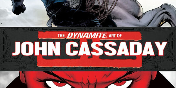 Artist John Cassaday is the subject of a well-designed Art volume from Dynamite Comics. The Dynamite Art of John Cassaday spotlights his covers plus loads of sketches and variants. Editor […]