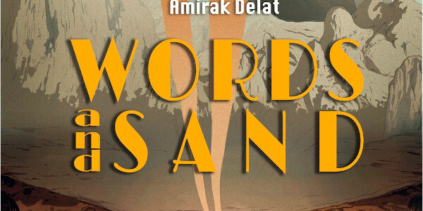 Words and Sand, a self-published original graphic novel by Canadian creator Amirak Delat, tells the story of family, civil war, and spiritual links to the past. When his grandfather is […]