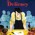 The Delicacy, a new Graphic Novel from IDW, captures the thrills and chills of life in the food industry… from organic food production to running a state-of-the-art trendy restaurant chain […]