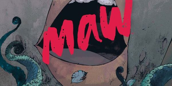 From BOOM comes Maw #1, a highly triggering, trauma-and-drama-filled horror journey. Writer Jude Ellison S. Doyle gets busy, fast. It's about rape and sexual trauma. It's about travelling to a […]