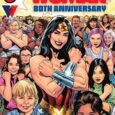 Wonder Woman is aging with grace and compassion, and DC Comics is celebrating her 80th Anniversary with a 100 page Super Spectacular.