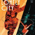 Catwoman appears in another of her own titles this month: Lonely City #1.